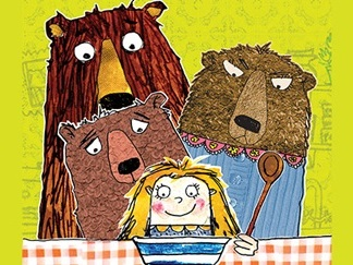 CANCELLED: Goldilocks and the Three Bears