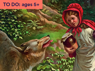 Artwork of girl in red coat (red riding hood) and wolf in forest. Keyword TO DO: 5+