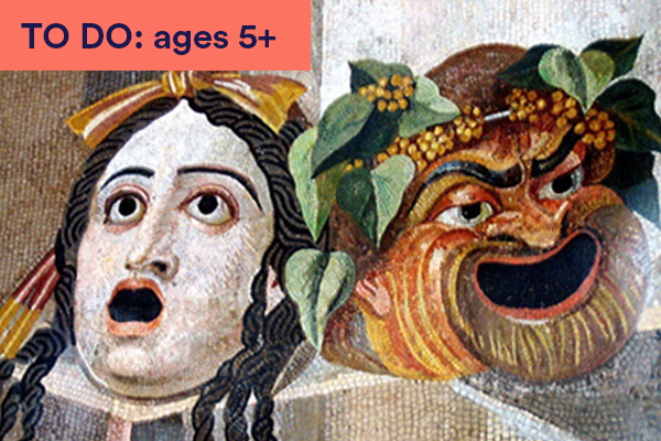 Illustration of traditional theatre masks. Female and male masks gasping and laughing. Keywords in corner: TO DO: ages 5+